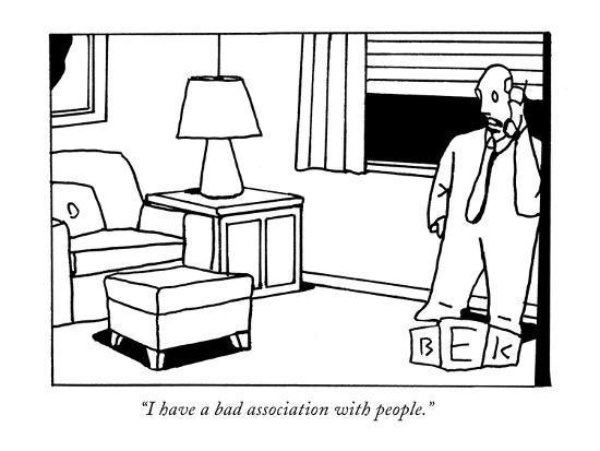 """I have a bad association with people."" - New Yorker Cartoon-Bruce Eric Kaplan-Premium Giclee Print"