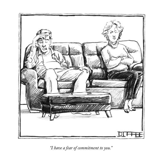 """""""I have a fear of commitment to you."""" - New Yorker Cartoon-Matthew Diffee-Premium Giclee Print"""