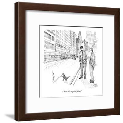 """I hear he's huge in Japan."" - New Yorker Cartoon-Paul Noth-Framed Premium Giclee Print"