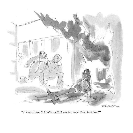 """I heard von Schleflin yell 'Eureka,'and then kerblam!"" - New Yorker Cartoon-James Stevenson-Premium Giclee Print"