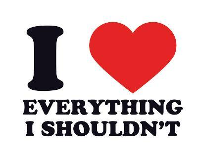 I Heart Everything I Shouldn't--Giclee Print