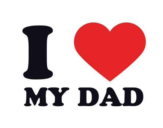 I Heart My Dad--Giclee Print