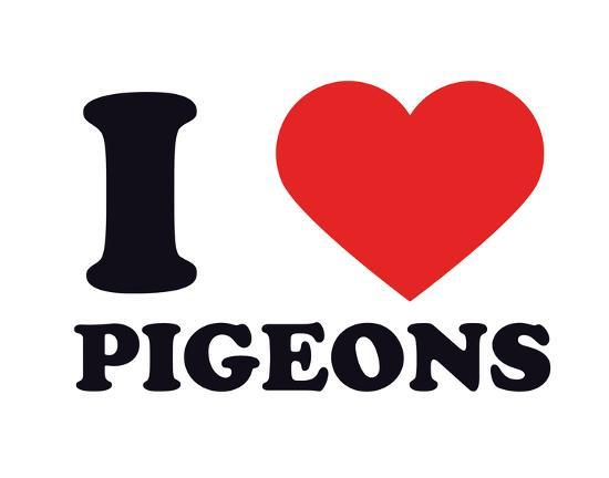 I Heart Pigeons--Giclee Print