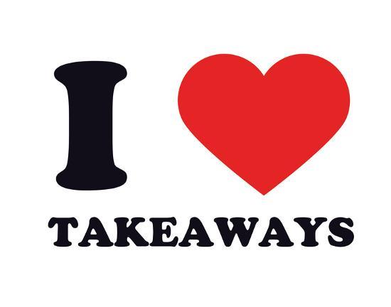 I Heart Takeaways--Giclee Print
