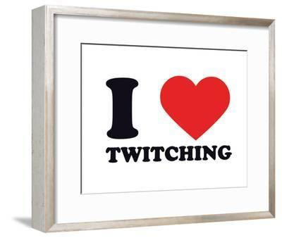 I Heart Twitching--Framed Giclee Print