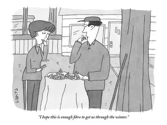 """I hope this is enough fibre to get us through the winter."" - New Yorker Cartoon-Peter C. Vey-Premium Giclee Print"