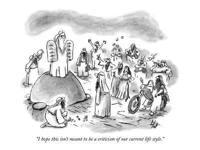"""""""I hope this isn't meant to be a criticism of our current life style."""" - New Yorker Cartoon-Frank Cotham-Premium Giclee Print"""