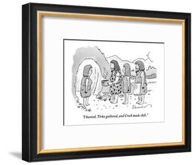 """I hunted, Tirka gathered, and Crock made chili."" - New Yorker Cartoon-Danny Shanahan-Framed Premium Giclee Print"