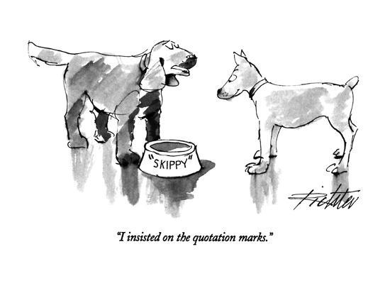 """""""I insisted on the quotation marks."""" - New Yorker Cartoon-Mischa Richter-Premium Giclee Print"""