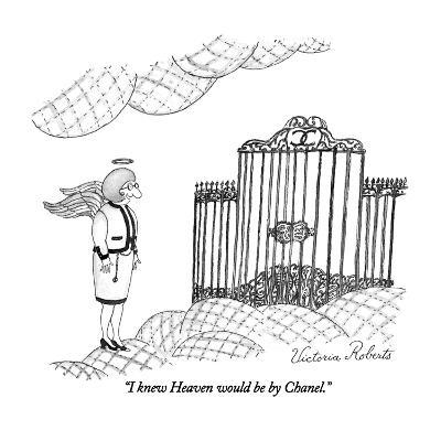 """I knew Heaven would be by Chanel."" - New Yorker Cartoon-Victoria Roberts-Premium Giclee Print"