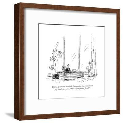 """I know by outward standards I'm successful, but a voice inside my head ke... - New Yorker Cartoon-Barbara Smaller-Framed Premium Giclee Print"