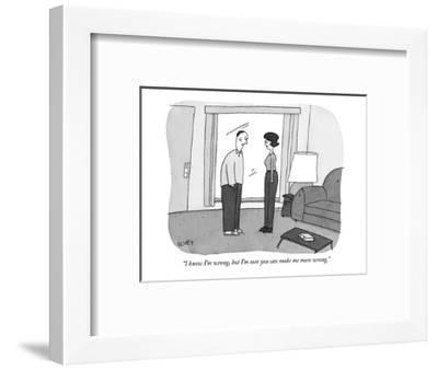 """I know I'm wrong, but I'm sure you can make me more wrong."" - New Yorker Cartoon-Peter C. Vey-Framed Premium Giclee Print"