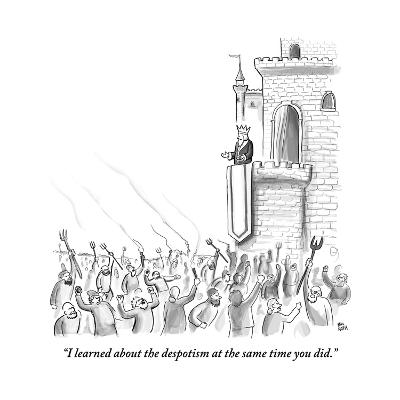 """I learned about the despotism at the same time you did."" - New Yorker Cartoon-Paul Noth-Premium Giclee Print"