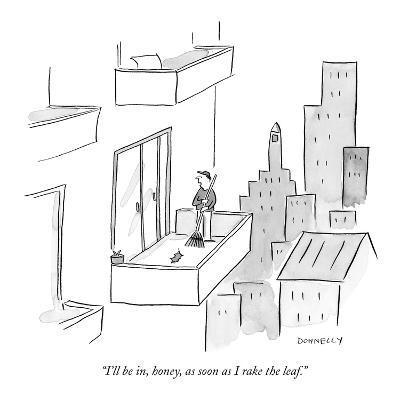 """I'll be in, honey, as soon as I rake the leaf."" - New Yorker Cartoon-Liza Donnelly-Premium Giclee Print"