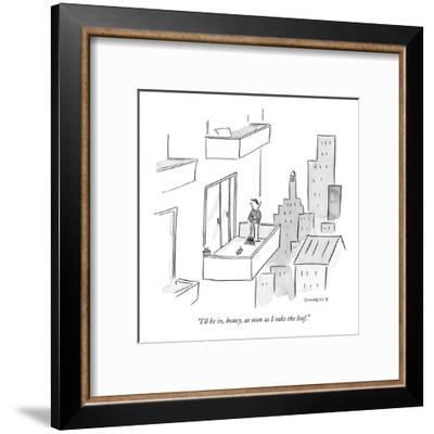 """I'll be in, honey, as soon as I rake the leaf."" - New Yorker Cartoon-Liza Donnelly-Framed Premium Giclee Print"