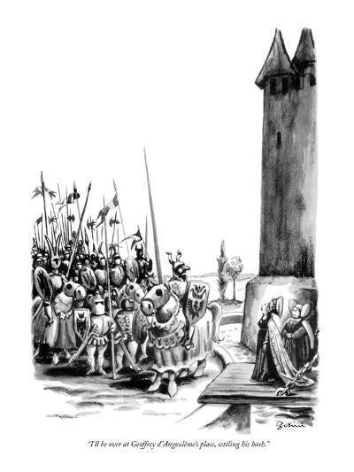 """I'll be over at Geoffrey d'Angoul?me's place, settling his hash."" - New Yorker Cartoon-Eldon Dedini-Premium Giclee Print"