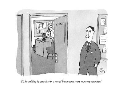 """""""I'll be walking by your door in a second if you want to try to get my att?"""" - New Yorker Cartoon--Premium Giclee Print"""