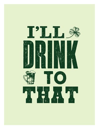 I'll Drink to That-Brett Wilson-Art Print