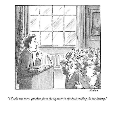 """""""I'll take one more question, from the reporter in the back reading the jo?"""" - New Yorker Cartoon-Harry Bliss-Premium Giclee Print"""