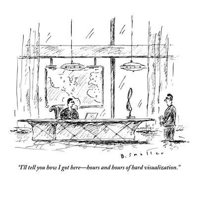 https://imgc.artprintimages.com/img/print/i-ll-tell-you-how-i-got-here-hours-and-hours-of-hard-visualization-new-yorker-cartoon_u-l-pgy0b60.jpg?p=0