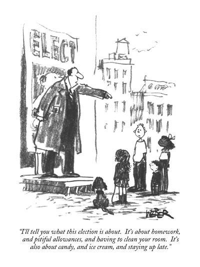 """""""I'll tell you what this election is about.  It's about homework, and piti?"""" - New Yorker Cartoon-Robert Weber-Premium Giclee Print"""