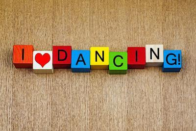 I Love Dancing - Sign Series for Dance-EdSamuel-Photographic Print