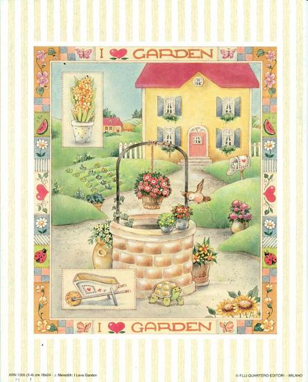 I Love Garden I-C^ Meredith-Art Print