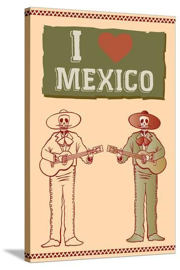 I Love Mexico--Stretched Canvas Print