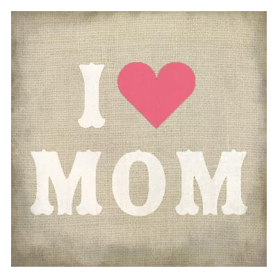 I Love Mom-Kimberly Allen-Art Print