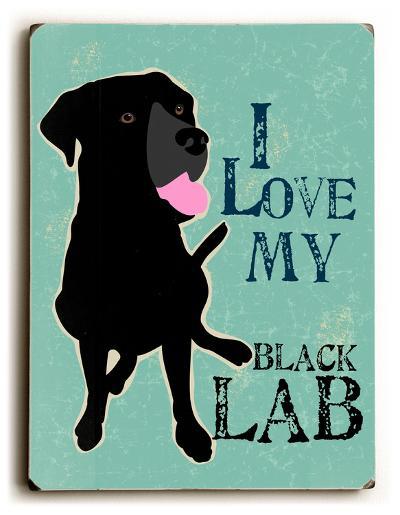 I love my Black Lab-Ginger Oliphant-Wood Sign