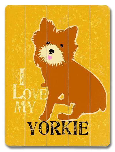 I Love My Yorkie--Wood Sign