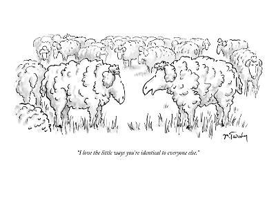 """""""I love the little ways you're identical to everyone else."""" - New Yorker Cartoon-Mike Twohy-Premium Giclee Print"""