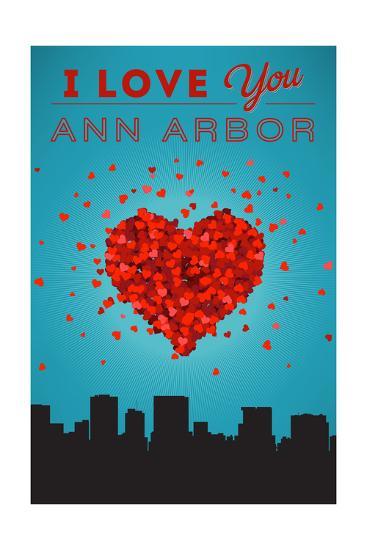 I Love You Ann Arbor, Michigan-Lantern Press-Art Print