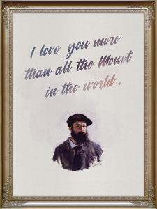 I Love You More Than All The Monet in the World