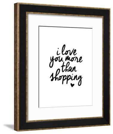 I Love You More Than Shopping-Brett Wilson-Framed Art Print