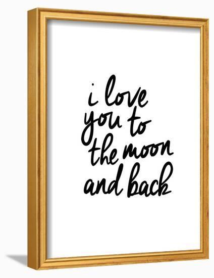 I Love You To The Moon And Back Framed Art Print by Brett Wilson ...