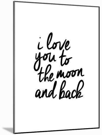 I Love You To The Moon And Back-Brett Wilson-Mounted Print
