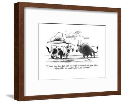 """I love you, too, but with my high cholesterol and your high triglycerides?"" - New Yorker Cartoon-Lee Lorenz-Framed Premium Giclee Print"