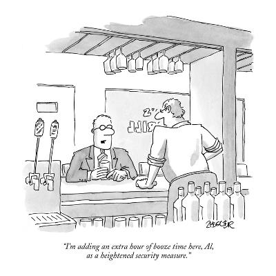 """I'm adding an extra hour of booze time here, Al, as a heightened security?"" - New Yorker Cartoon-Jack Ziegler-Premium Giclee Print"