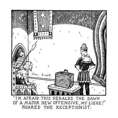 """I'm Afraid This Heralds The Dawn Of A Major New Offensive, My Liege!"" Roa… - New Yorker Cartoon-Glen Baxter-Premium Giclee Print"
