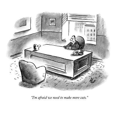 """I'm afraid we need to make more cuts."" - New Yorker Cartoon-Frank Cotham-Premium Giclee Print"