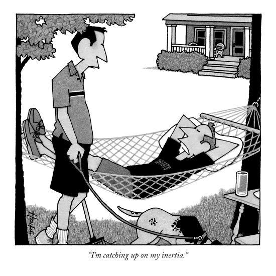 """I'm catching up on my inertia."" - New Yorker Cartoon-William Haefeli-Premium Giclee Print"