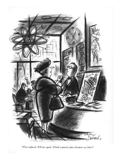 """""""I'm confused. Tell me again. Which countries have dictators we like?"""" - New Yorker Cartoon-Whitney Darrow, Jr.-Premium Giclee Print"""