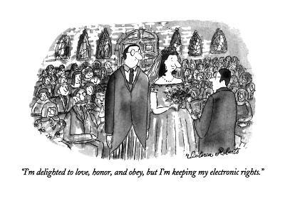 """I'm delighted to love, honor, and obey, but I'm keeping my electronic rig?"" - New Yorker Cartoon-Victoria Roberts-Premium Giclee Print"