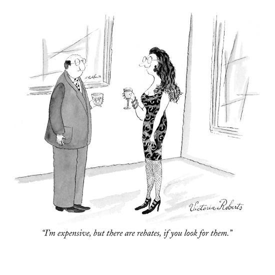 """""""I'm expensive, but there are rebates, if you look for them."""" - New Yorker Cartoon-Victoria Roberts-Premium Giclee Print"""