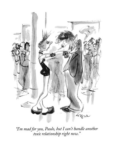 """""""I'm mad for you, Paulo, but I can't handle another toxic relationship rig?"""" - New Yorker Cartoon-Lee Lorenz-Premium Giclee Print"""