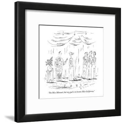 """""""I'm Miss Missouri, but my goal is to become Miss California."""" - New Yorker Cartoon-Barbara Smaller-Framed Premium Giclee Print"""