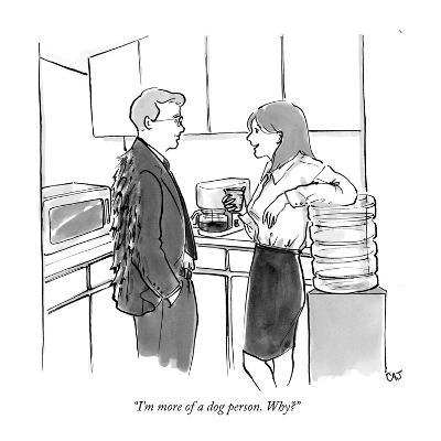 """I'm more of a dog person. Why?"" - New Yorker Cartoon-Carolita Johnson-Premium Giclee Print"