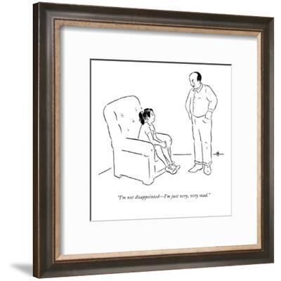 """""""I'm not disappointed?I'm just very, very mad."""" - New Yorker Cartoon-Emily Flake-Framed Premium Giclee Print"""