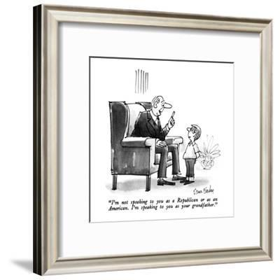 """I'm not speaking to you as a Republican or as an American.  I'm speaking ?"" - New Yorker Cartoon-Dana Fradon-Framed Premium Giclee Print"